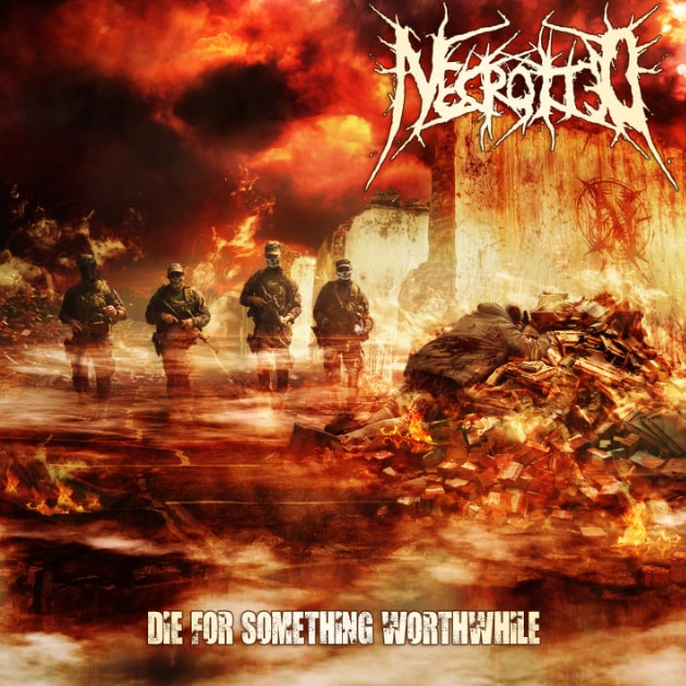 Necrotted - Die For Something Worthwhile (Albumcover)